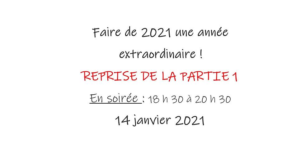Faire de 2021 une année extraordinaire  (REPRISE - Partie 1 )