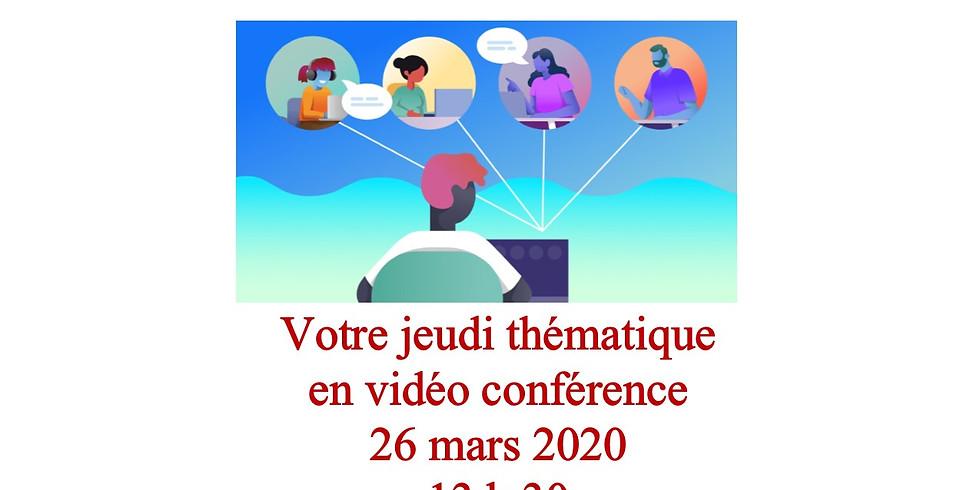 Vidéo conférence - Jeudi  2 avril 2020 - 13 h 30