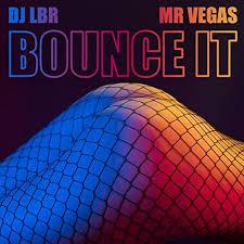 DJ LBR ft Mister Vegas Bounce it