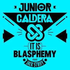 JUNIOR CALDERA Blasphemy