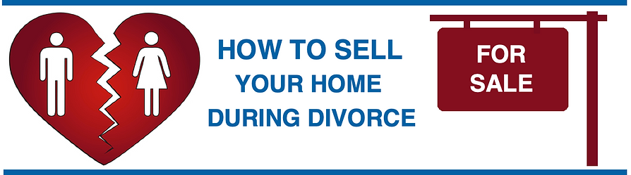 how to sell your home during divorce - DFW Dallas divorce specialist realtor real estate agent broker - selling your home in dallas during a divorce