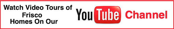view Frisco homes on youtube channel - F