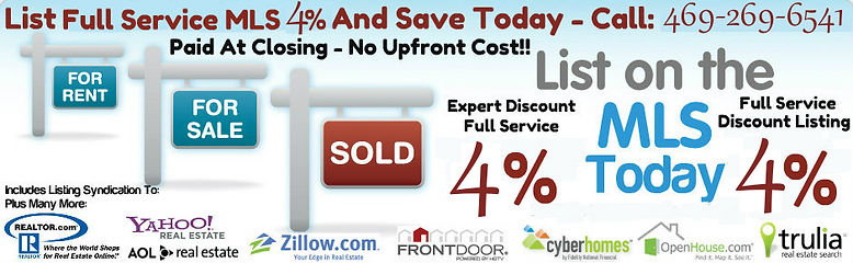 """ McKinney Discount Real Estate, 4 percent commission, McKinney low seller fees, McKinney discount listing realtor, McKinney 1% listing agent realtor broker, McKinney discount broker, McKinney discount real estate agent home sell, sell my McKinney home for less, sell my McKinney home for free, my McKinney home worth, Save when you sell your home in McKinney with a local discount real estate agent, 4% FULL SERVICE MLS LISTING We Offer A Full Service MLS Listing For Only 4%. We DO NOT discount the service you get. We only discount the fee you pay. Buyer's Agent gets their full 3% so they do not discriminate against your listing. Get The Same or Better Service Than A 6% Listing And Save Thousands of $$$ List your home in M L S, REALTOR.com plus hundreds of additional sites And get """"FULL SERVICE"""" for ONLY 4% Get full exposure to all selling agents and their buyers Get the exposure you need TO SELL YOUR HOME and Save Thousands of dollars Receive FULL SERVICE REPRESENTATION from contract neg"""