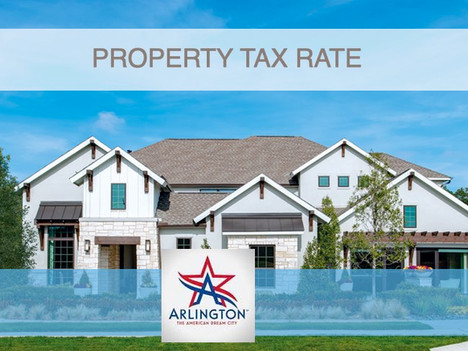 What Is The Property Tax Rate In Arlington, Texas? | Arlington Real Estate Agent