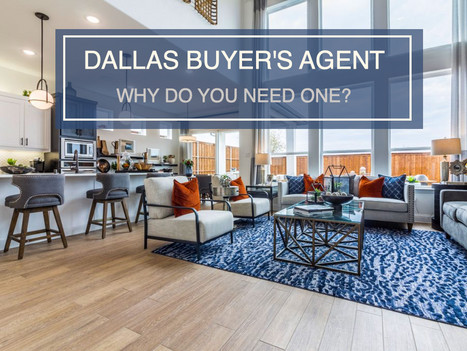 If You Are a Buyer in Dallas, You Need a Dallas Buyer's Agent | Dallas Top Buyers Agent
