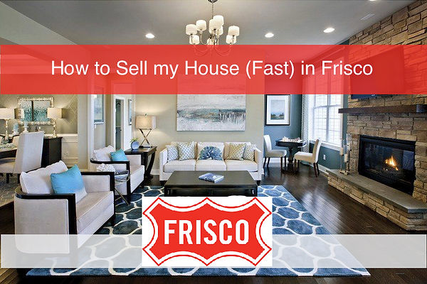 how to sell frisco home fast , Frisco listing agent , sell my frisco home, frisco homes for sale