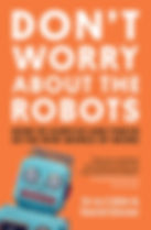 Dont worry about the robots.jpg