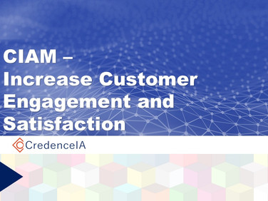 CIAM – Increase Customer Engagement and Satisfaction