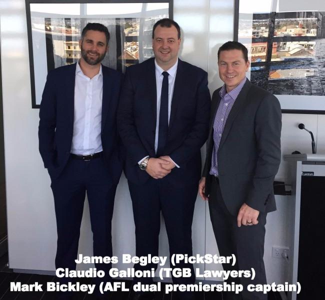 James Begley (PickStar), Claudio Galloni (TGB Lawyers), Mark Bickley (Dual Premiership Captain, Adelaide Crows)