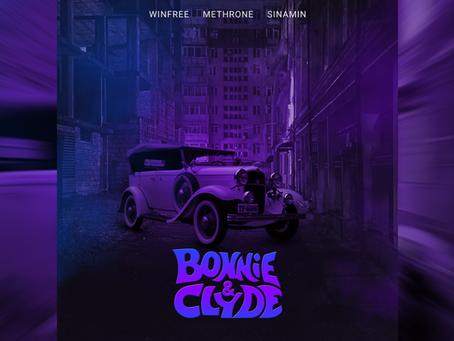 Winfree - Bonnie & Clyde ft. Methrone, Sinamin