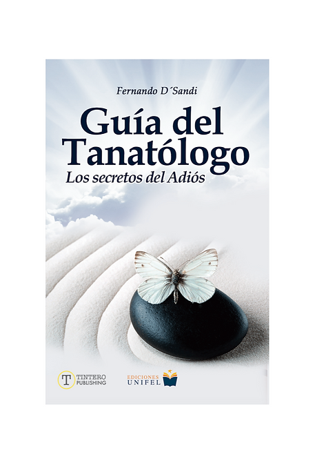 Guía del Tanatólogo: Los secretos del adiós