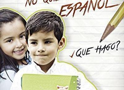 Mis hijos no quieren hablar español. Qué hago?