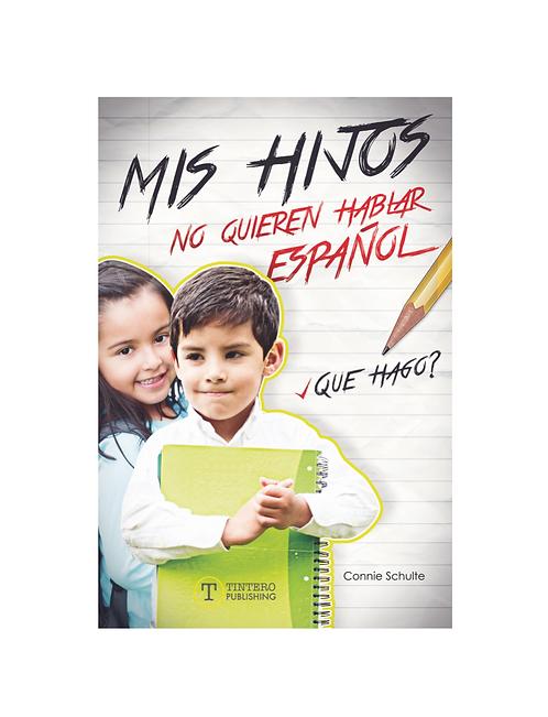 Mis Hijos no Quieren Hablar Español ¿Que Hago?