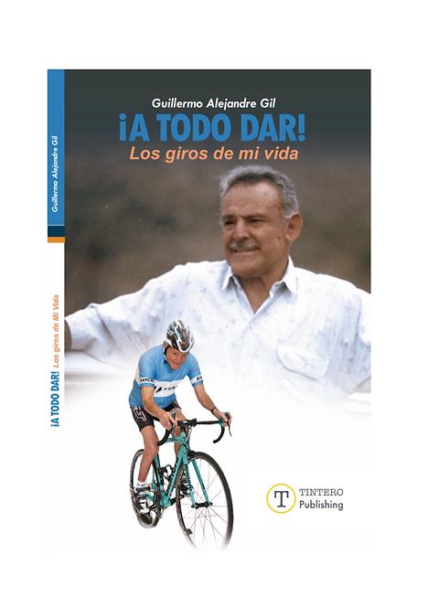 ¡A Todo Dar! Los giros de mi vida (paperback)