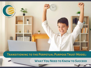 Transitioning to the Perpetual Purpose Trust Model: What You Need to Know to Succeed