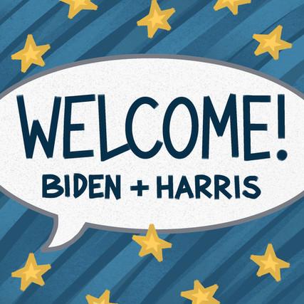Welcome Biden and Harris