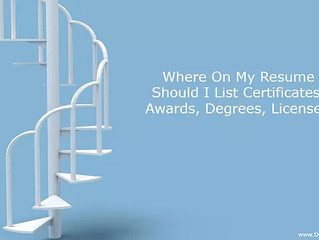 Where On My Resume Should I List Awards, Certificates, Degrees, Licenses?