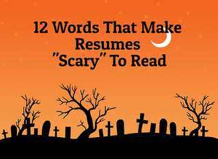 """12 Words That Make Resumes """"Scary"""" To Read"""