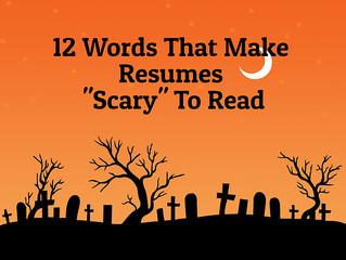 "12 Words That Make Resumes ""Scary"" To Read"