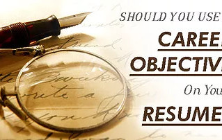 Should Resumes Have A Career Objective?