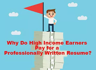 Reasons Why High Income Earners Pay for Professionally Written Resumes