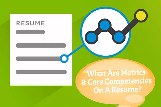 what are metrics  u0026 core competencies on a resume  u0026 are they crucial to have