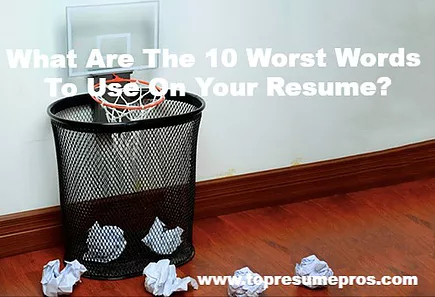 What Are The 10 Worst Words To Use On Your Resume?