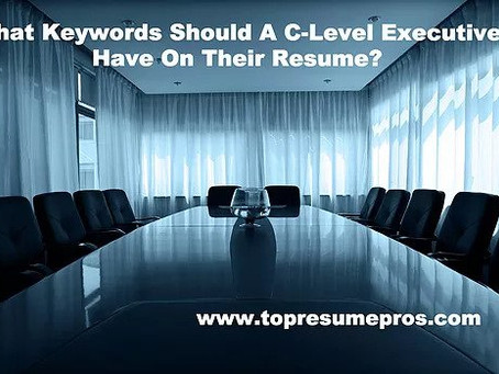 What Keywords Should A C-Level Executive Have On Their Resume?