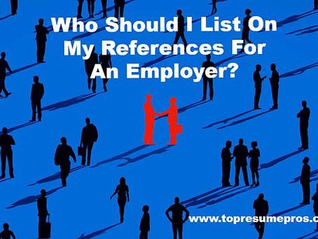 On My Reference List to Employers, Who Should I Include?