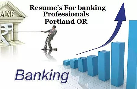 Resume Writing Service for Banking Professionals | Portland OR
