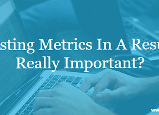 Is Listing Metrics In A Resume Really Important?