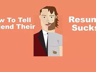 How To Tell Your Friend Their Resume Sucks?
