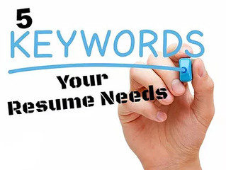 5 Keywords Every Resume Needs That Produce Positive Results