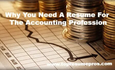 Why You Need A Resume For The Accounting Profession