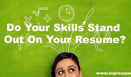 Do Your Skills Stand Out On Your Resume?