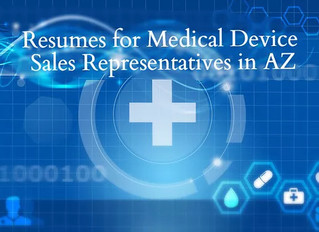 Resume Writing Services for Medical Device Sales Representatives in Phoenix AZ