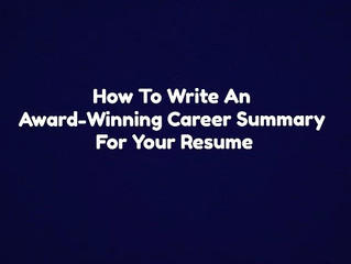 How To Write An Award-Winning Career Summary For Your Resume