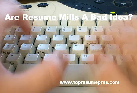 Are Resume Mills A Bad Idea?