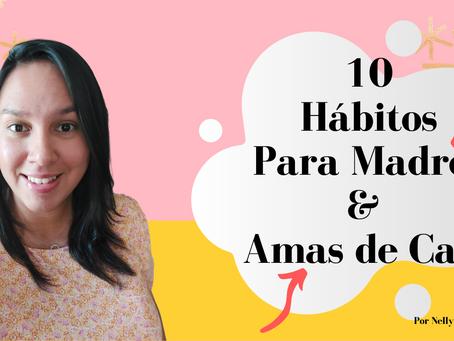 10 Hábitos para Mamás & Amas de Casa