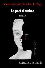 EDITIONS DE LA SAFRANEDE :LA PART D'OMBRE de MF Chevallier Le Page