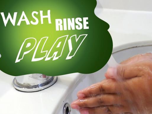 Wash, Rinse, Play!