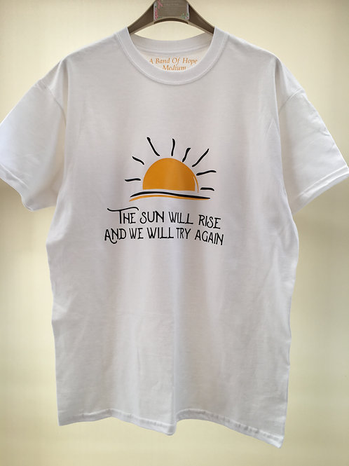 Motivational 'The Sun Will Rise' T- Shirt Long sleeve available