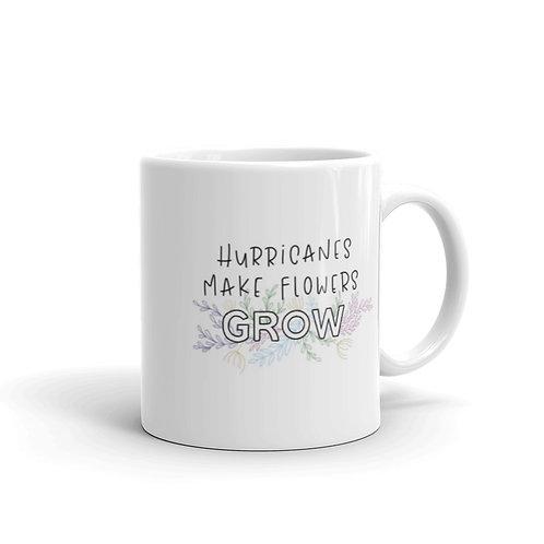 Hurricanes Make Flowers Grow Mug