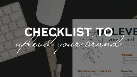 Checklist to uplevel your brand when business is slow.