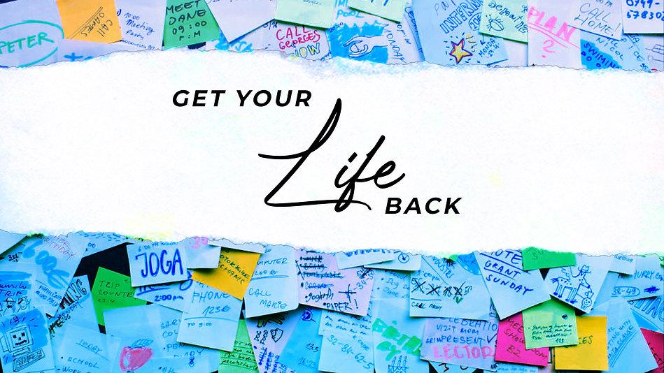 Get Your Life Back Title.jpg