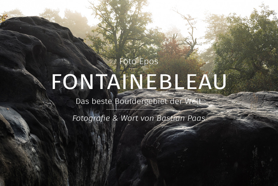 Fontainebleau, das beste Bouldergebiet der Welt: Sportfotografie Bouldern bastianpaas.de Foto Epos Fotostory: