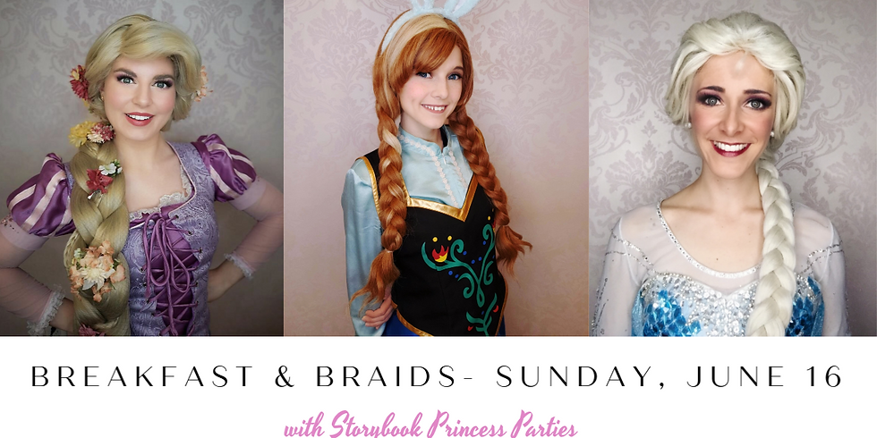 Breakfast & Braids with Rapunzel and the Snow Sister 9:30am