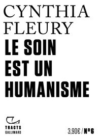 Le soin est un humanisme. Cynthia Fleury