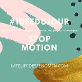 #IDEEDUJOUR STOP MOTION.jpg