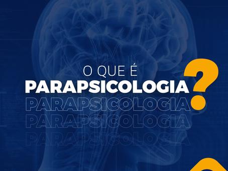 Você sabe o que é a Parapsicologia?